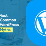 5 Most Common WordPress Myths or Misconceptions