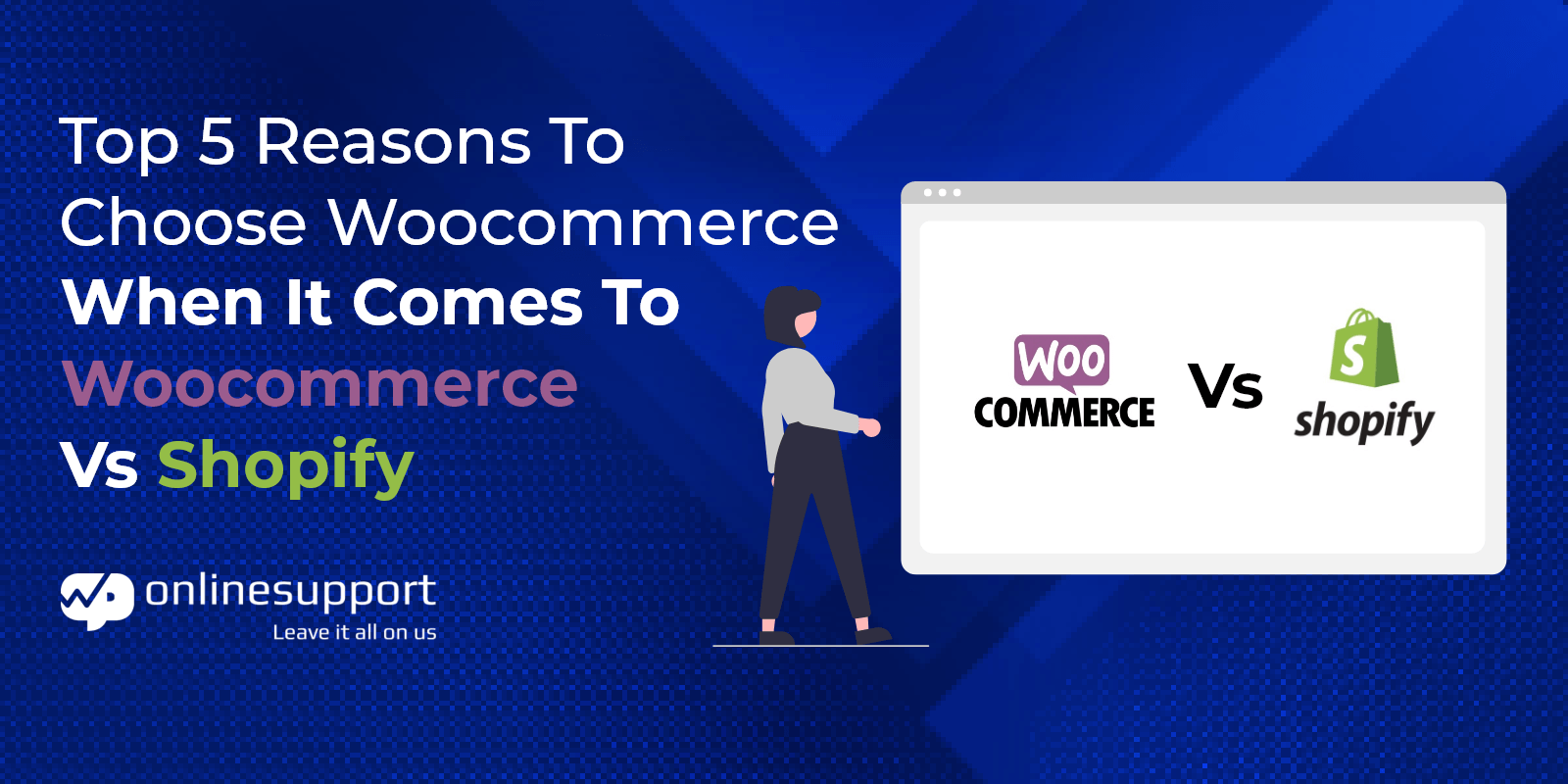Top 5 Reasons To Choose Woocommerce When It Comes To Woocommerce Vs Shopify