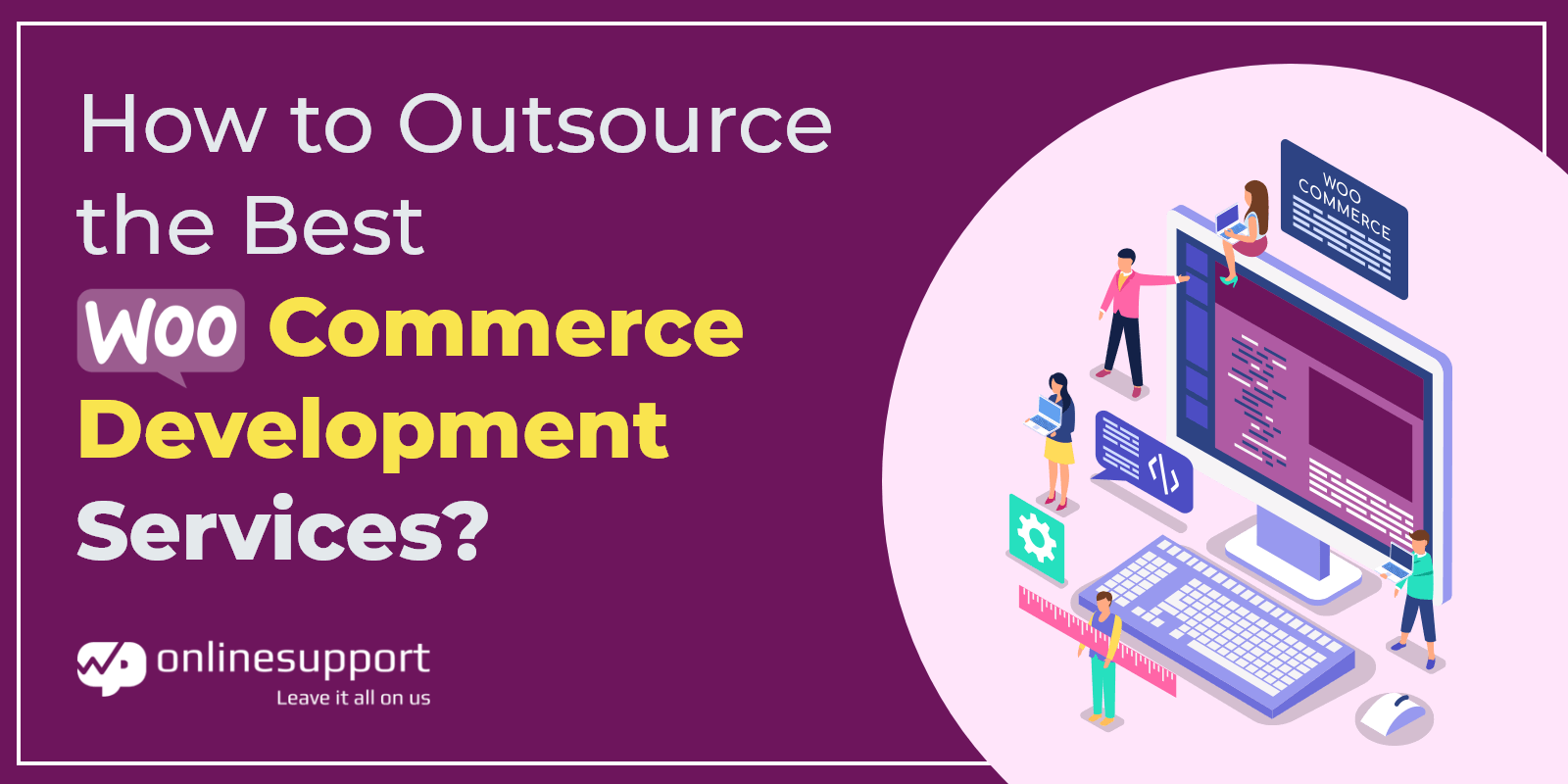 How to Outsource the Best WooCommerce Development Services?