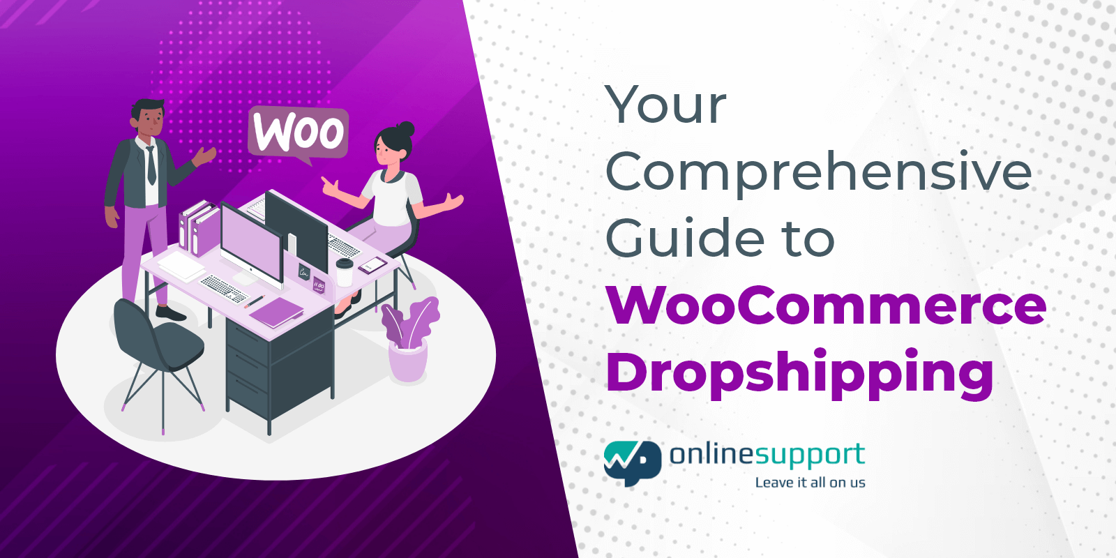 Your Comprehensive Guide to WooCommerce Dropshipping